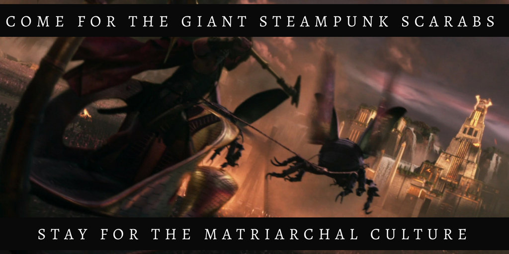 Come for the giant steampunk scarabs, stay for the matriarchal culture