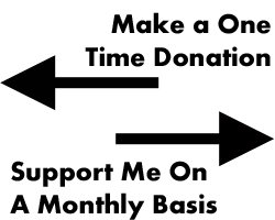 Arrow pointing left - Make a one time donation. Arrow pointing right - Support me on a monthly basis