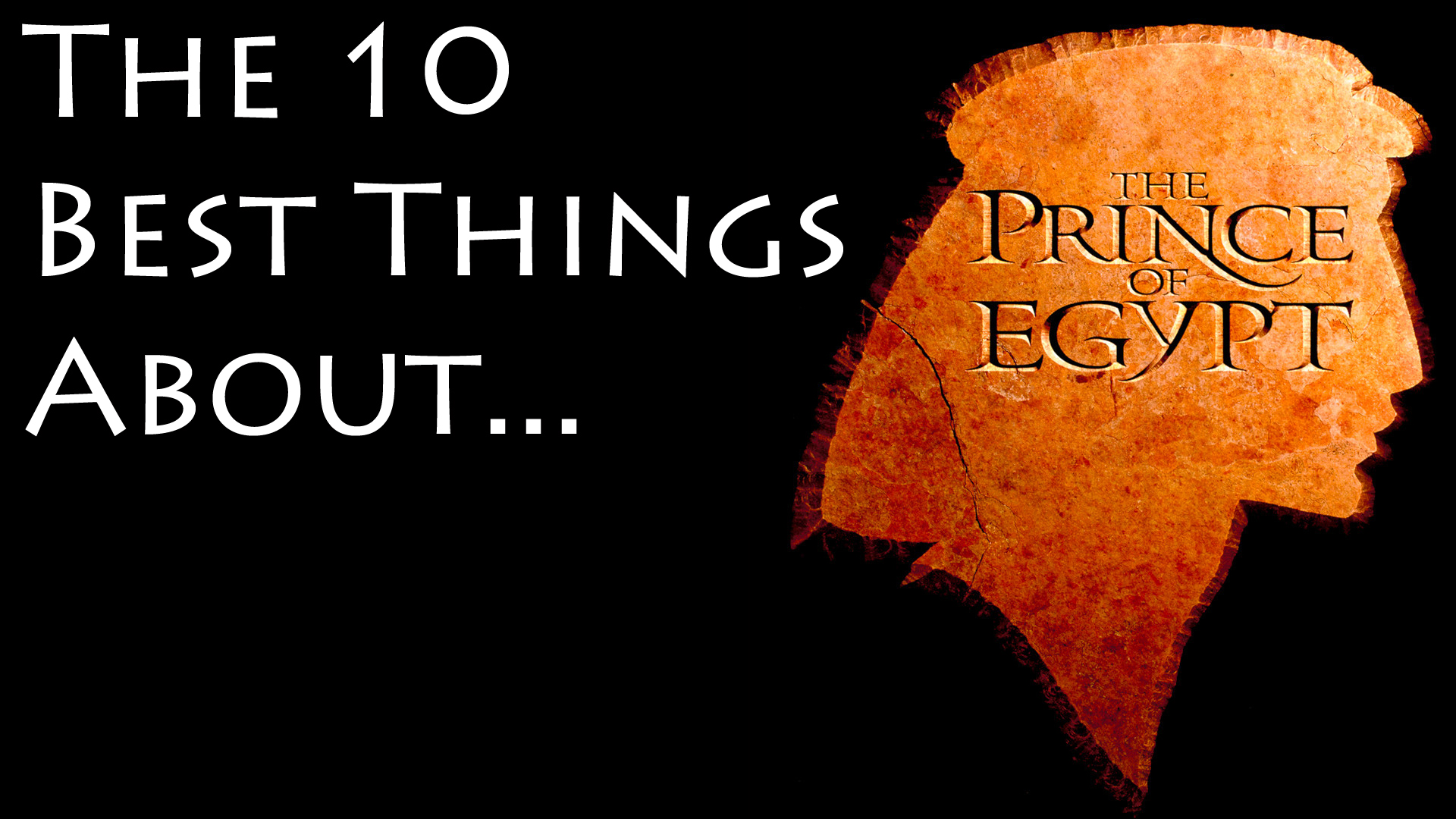 10 Best Things about The Prince of Egypt