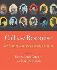 Call and Response Key Debates In African American Studies