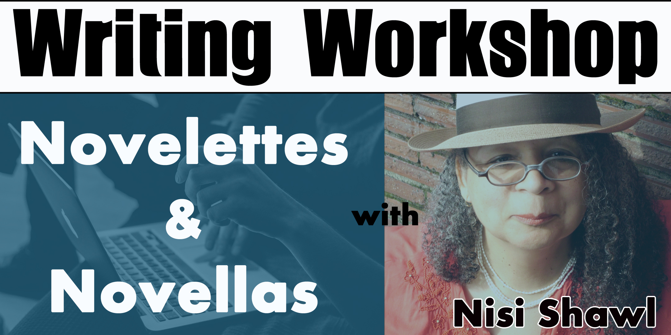 Novelette and Novella Writing Workshop with Nisi Shawl